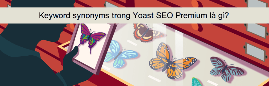 keyword-synonyms-trong-yoast-seo-premium
